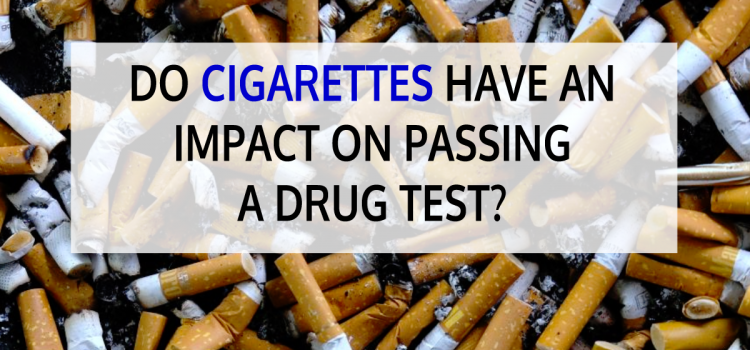 Do Cigarettes Have an Impact on Passing a Drug Test?