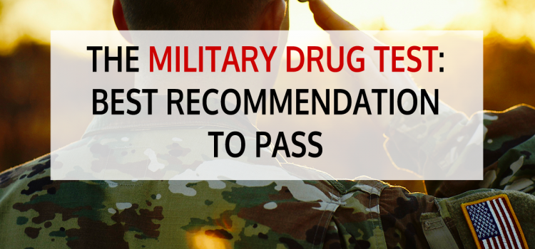 The Military Drug Test – Best Recommendations to Pass
