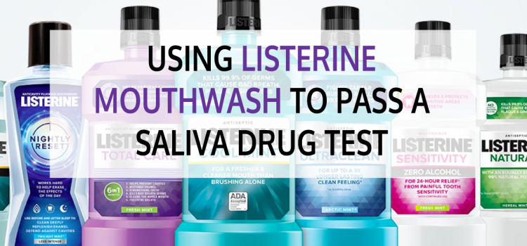 Using Listerine Mouthwash to Pass a Saliva Drug Test